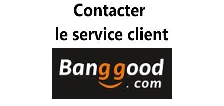Comment contacter le service client Banggood?