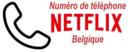 Contacter Netflix Belgique par numéro de téléphone