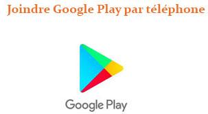 Joindre Google Play par téléphone