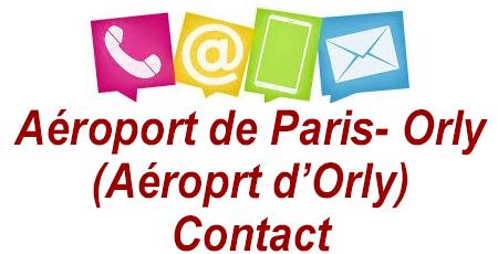 Comment contacter l'aéroport de Paris-Orly (l'aéroport d'Orly) ?