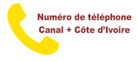 Le numero du service reclamation CANAL Côte d'Ivoire